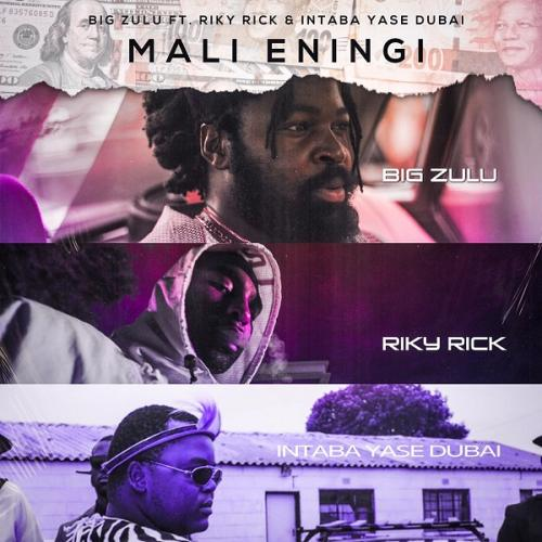 Big Zulu - Mali Eningi Ft. Riky Rick, Intaba Yase Dubai