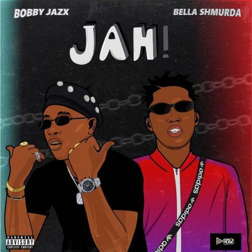 Bobby Jazx - Jah Ft. Bella Shmurda