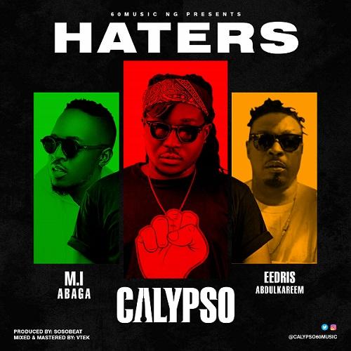 Calypso - Haters Ft. Eedris Abdulkareem, M.I Abaga Mp3