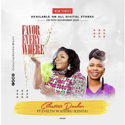 Celestine Donkor - Favor Everywhere Ft. Evelyn Wanjiru
