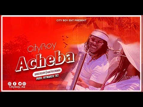 Cityboy - Acheba (Audio + Video)