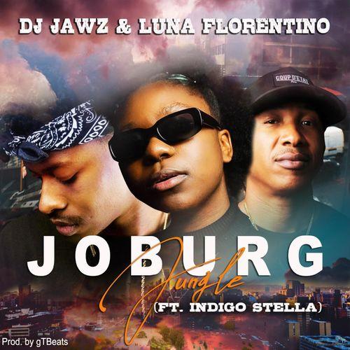 DJ Jawz X Luna Florentino - Joburg Jungle Ft. Indigo Stella