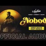 DJ Neptune – Nobody (Igbo Boys Rap) Ft. Joeboy, Nuno, Zoro