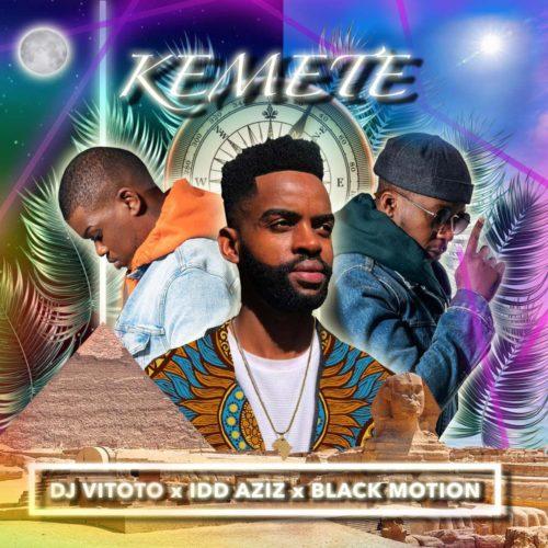 DJ Vitoto - Kemete Ft. Idd Aziz, Black Motion
