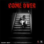 Danny Boy – Come Over (Audio + Video)