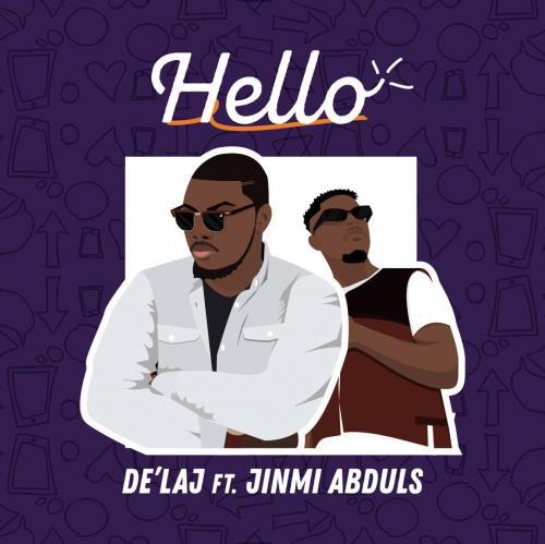 DeLaj - Hello Ft. Jinmi Abduls