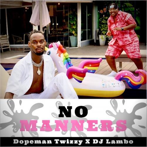 Dopeman Twizzy Ft. DJ Lambo - No Manners