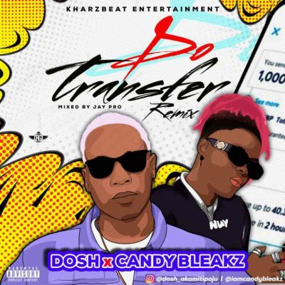 Dosh - Do Transfer (Remix) Ft. Candy Bleakz