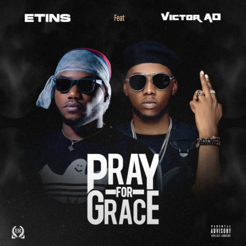 Etins - Pray For Grace Ft. Victor AD