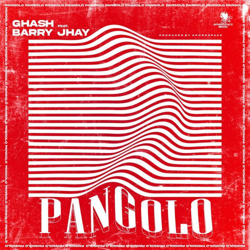 Ghash - Pangolo Ft. Barry Jhay
