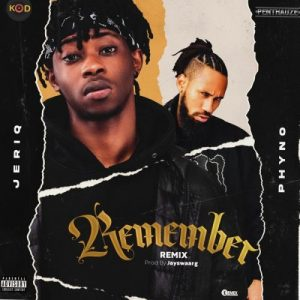 JeriQ - Remember (Remix) Ft. Phyno