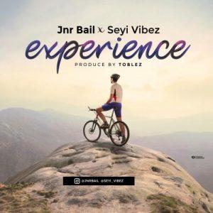 Jnr Bail - Experience Ft. Seyi Vibez