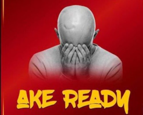 King Monada & Mack Eaze - Ake Ready Ft. Henny C