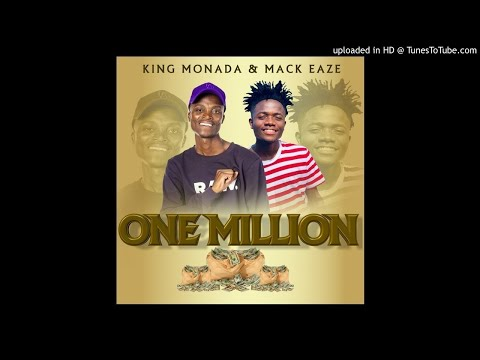 King Monada & Mack Eaze - One Million
