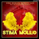 King Monada & Mack Eaze – Stima Mollo Ft. Dr Rackzen, Marskay