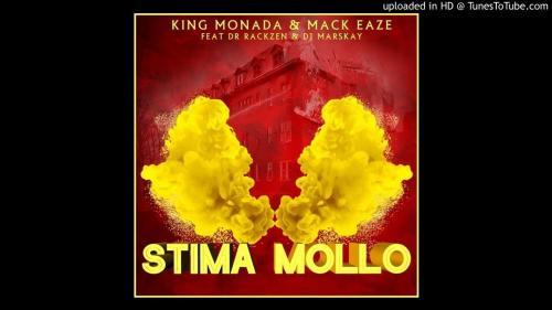 King Monada & Mack Eaze - Stima Mollo Ft. Dr Rackzen, Marskay