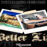Konshens – Better Life (Internet Badness Riddim)