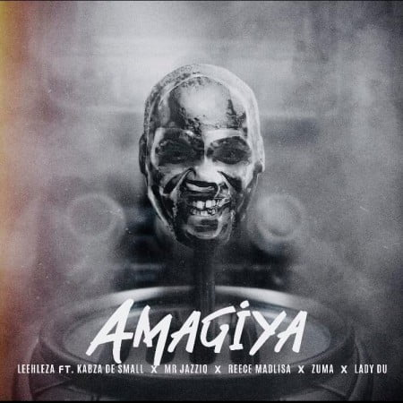Leehleza - AmaGiya Ft. Kabza De Small, Mr JazziQ, Reece Madlisa, Zuma, Lady Du
