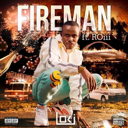 Loki - Fireman Ft. Roiii
