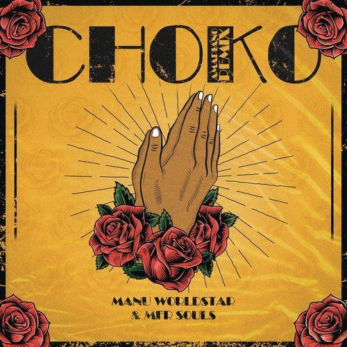 Manu WorldStar Ft. MFR Souls - Choko (Remix)