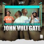 Mapara A Jazz – John Vuli Gate Ft. Ntosh Gazi, Colano