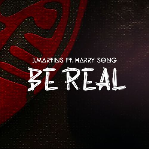 Martins - Be Real Ft. Harrysong