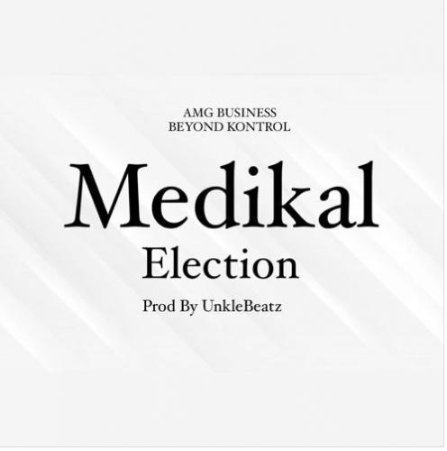 Medikal - Election (Prod. by Unkle Beatz)
