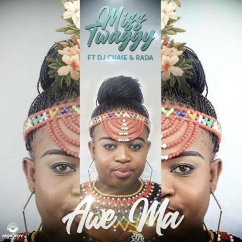 Miss Twaggy - Awe Ma Ft. DJ Chase, Rada Awe Ma