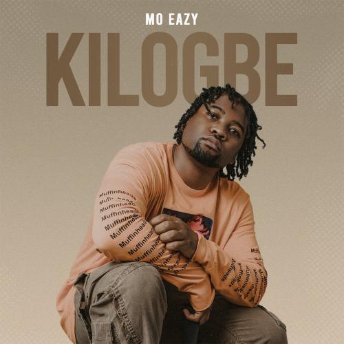 Mo Eazy - Kilogbe (Prod. by Twinbeatz)