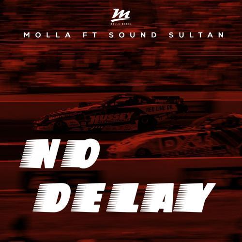 Molla - No Delay Ft. Sound Sultan