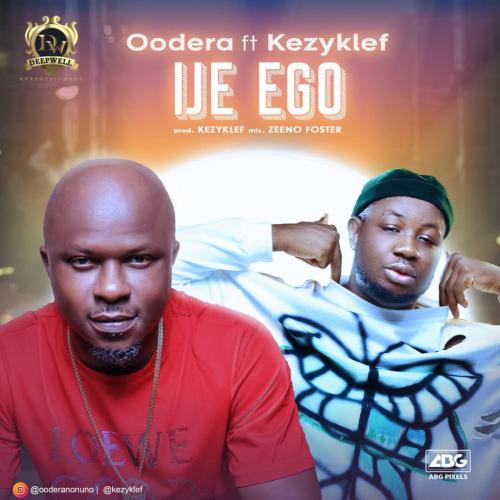 Oodera - Ije Ego Ft. Kezyklef