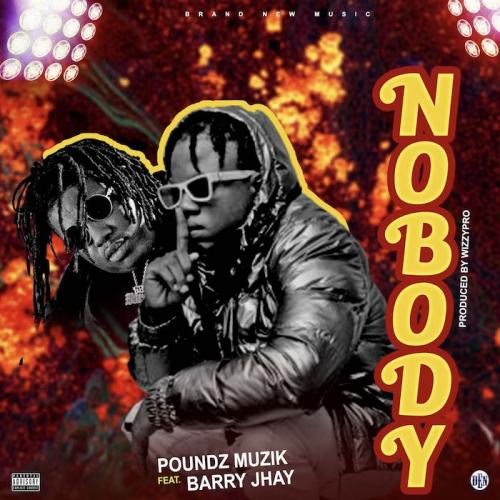Poundz Muzik Ft. Barry Jhay - Nobody