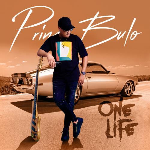 Prince Bulo - One Life (ALBUM)