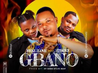 Real Love Ft. 2Tboyz - Gbano
