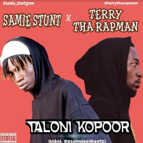 Samie Stunt Ft. Terry Tha Rapman - Taloni KoPoor