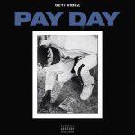 Seyi Vibez – Pay Day (Prod by AjeOnDMix)