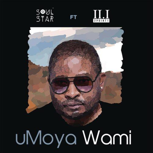 Soul Star - uMoya Wami Ft. 2Point1