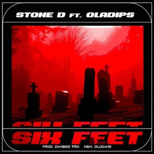 Stone D Ft. Oladips - Six Feet