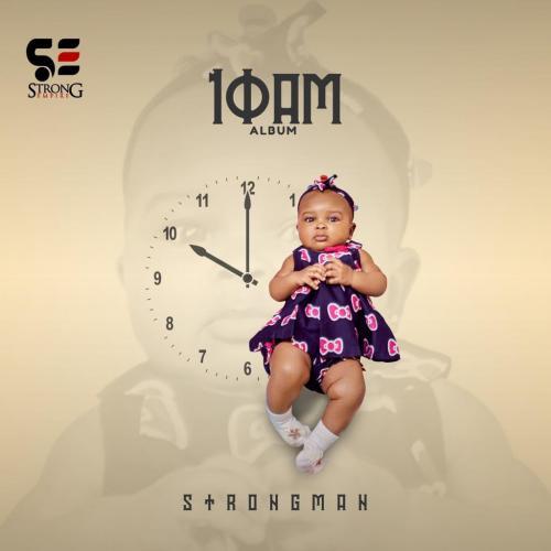 Strongman - 10AM (FULL ALBUM)