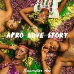 Superstar Ace – Afro Love Story (EP)