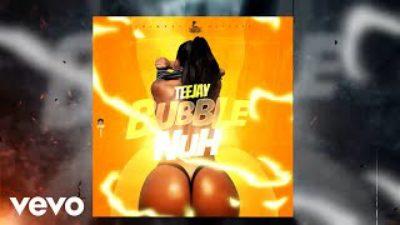 Teejay - Bubble Nuh