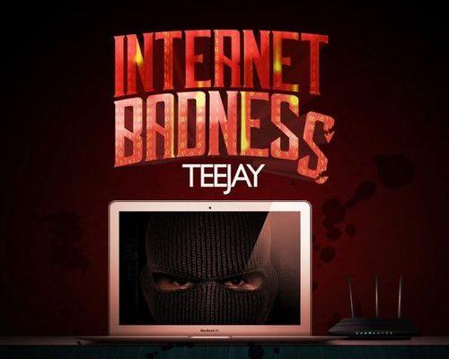 Teejay - Internet Badness