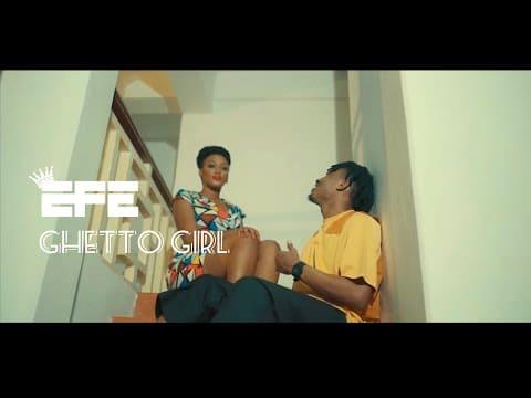 VIDEO: Efe - Ghetto Girl