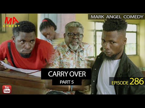 VIDEO: Mark Angel Comedy - Carry Over Part 5 (Episode 286)