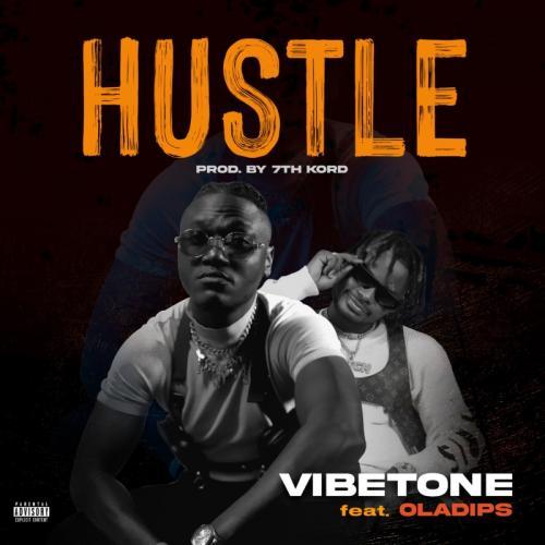Vibetone - Hustle Ft. Oladips