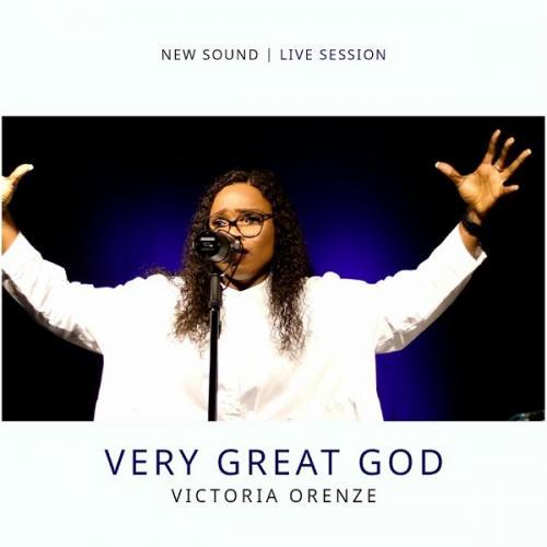 Victoria Orenze - Very Great God