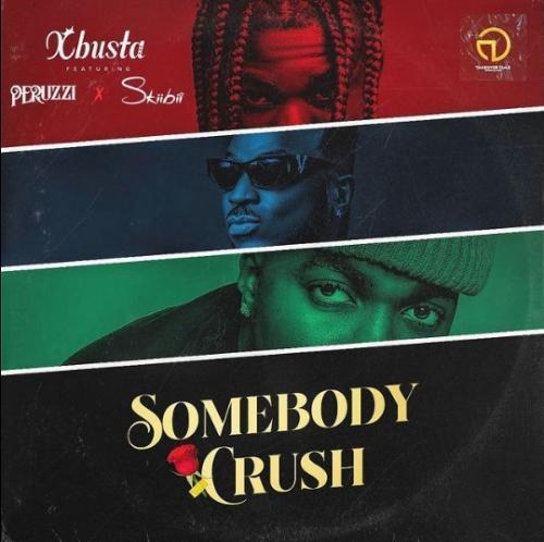VIDEO: Xbusta - Somebody Crush Ft. Peruzzi, Skiibii