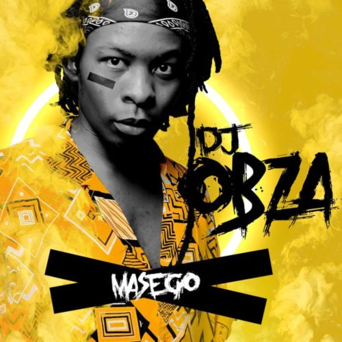 ALBUM: DJ Obza - Masego Zip Mp3 Download