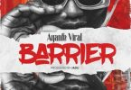 Ayanfe Viral - Barrier (Prod. by Jadu)