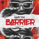 Ayanfe Viral – Barrier (Prod. by Jadu)
